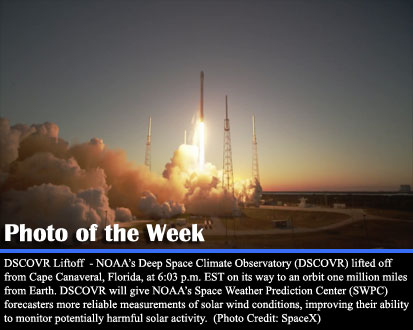 DSCOVR Liftoff  - NOAA's Deep Space Climate Observatory (DSCOVR) lifted off from Cape Canaveral, Florida, at 6:03 p.m. EST on its way to an orbit one million miles from Earth. DSCOVR will give NOAA's Space Weather Prediction Center (SWPC) forecasters more reliable measurements of solar wind conditions, improving their ability 
