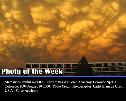 Mammatocumulus over the United States Air Force Academy. Colorado Springs, Colorado. 2004 August 10 2000. (Photo Credit: Photographer: Cadet Brandon Olson, US Air Force Academy)